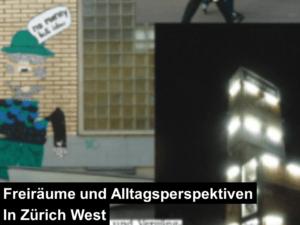freiraeume und alltagsperspektiven in zuerich west